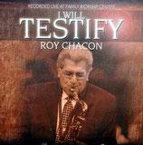 Roy Chacon - I Will Testify