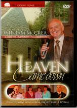 William McCrea & His Heartwarming Friends : Heaven Came Down DVD