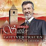 Oswald Sattler - Gottvertrauen (3-CD Christliche Lieder)