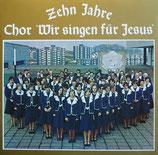 Wir singen für Jesus Chor - 10 Jahre