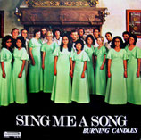 Burning Candles - Sing Me A Song