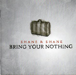 Shane & Shine - Bring Your Nothing