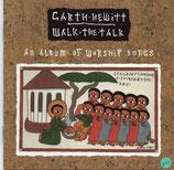 Garth Hewitt - Walk The Talk ; An Album Of Worship Songs
