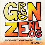 Jugendchor EGW Oberaargau in Concert : Grenzenlos (2-CD)