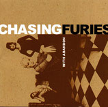 CHASING FURIES With Abandon