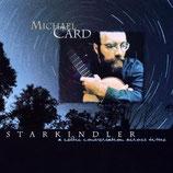 Michael Card - Starkindler
