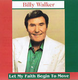 Billy Walker - Let My Faith Begin To Move