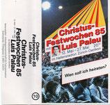Luis Palau - Christus-Festwochen 85 ; Wen soll ich heiraten (Kassette)