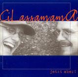 Cilassamama - Jetzt aber