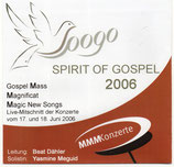SPIRIT OF GOSPEL 2006  : Gospel Mass Magnificat Magic New Songs