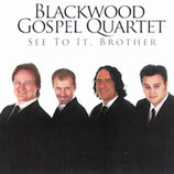 Blackwood Gospel Quartet - See To It, Brother