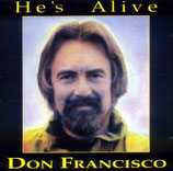 Don Francisco - He's Alive