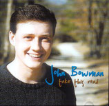 John Bowman - Take This Road (Bluegrass Gospel) -