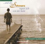 Johannes Osswald - ... und der Schmerz regnet sich von der Seele (Im Andenken an Helene)