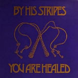 THEOPHILUS - By His Stripes You Are Healed