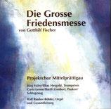 Projektchor Mittelprättigau - Die Grosse Friedensmesse