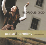 Glorious God ; Praise & Harmony a cappella worship (2-CD)