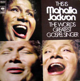 Mahalia Jackson - The World Greatest Gospel Singer