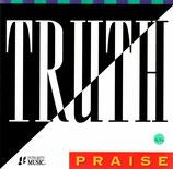 TRUTH - PRAISE