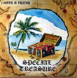 SPECIAL TREASURE - I Have A Friend