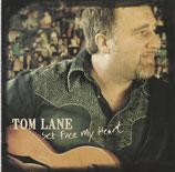 Tom Lane - Set Free My Heart