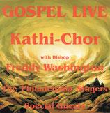 Kathi-Chor Wil with Bishop Freddy Washington, The Philadelphia Singers : GOSPEL LIVE