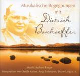Musikalische Begegnungen mit Dietrich Bonhoeffer