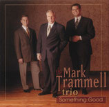 Mark Trammell Trio - Something Good -