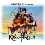 SANTIANO präsentiert König der Piraten (Hörbuch mit Liedern v. Santiano + Oonagh)