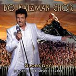 Bo Katzman Chor : Glory Day (Die schönsten Gospel-Hymnen) 2-CD