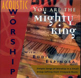 Eddie Espinosa - You Are The Mighty King