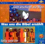 Was uns die Bibel erzählt: Gott erschafft die Welt / Selig seid ihr