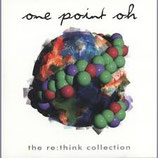 One Point Oh - The Re: think Collection