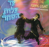 Ohad Moskowitz Presentation - Until The Morning Light ; Alot Hashachar 1 (2004)