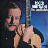 Roger Whittaker - Best Loved Ballads
