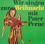 Pater Perne - Wir singen zur Weihnacht mit Pater Perne