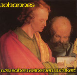 JOHANNES - Oratorium : Wir sahen seine Herrlichkeit