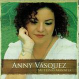 Anny Vasquez - Me Llevas Mas Alla