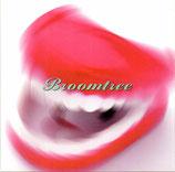BROOMTREE - Broomtree