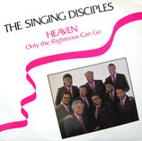 Singing Disciples - Heaven Only The Righteous Can Go