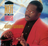 Daniel Winans - Not In My House