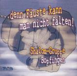 Shalom-Gruppe Bopfingen - Denn Fäuste...