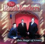 The Booth Brothers - This Stage Of Grace