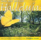 Sing mit mir ein Halleluja - Die schönsten Lieder von Thomas Eger