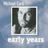 Michael Card - The Early Years