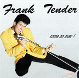 Frank Tender - Come on over!