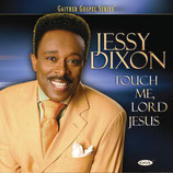Jessy Dixon - Touch Me Lord Jesus