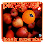 PLAYDOUGH - Lonely Superstar