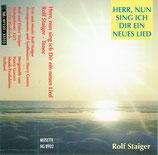 Rolf Staiger - Herr, nun sing ich dir ein neues Lied