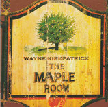 Wayne Kirkpatrick - The Maple Room